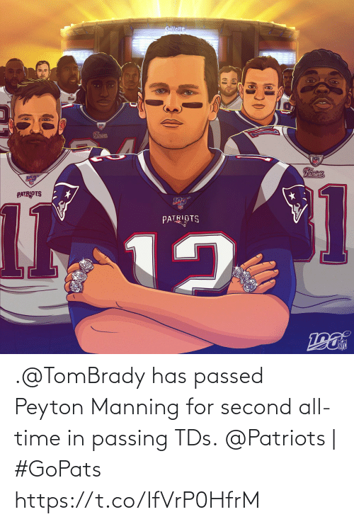 Peyton Manning: Gillette  Patriots  Patriots  1  12  101  PATRIOTS  NFL .@TomBrady has passed Peyton Manning for second all-time in passing TDs.  @Patriots | #GoPats https://t.co/IfVrP0HfrM