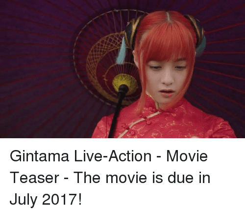 Dank, 🤖, and Gintama: Gintama Live-Action - Movie Teaser  - The movie is due in July 2017!