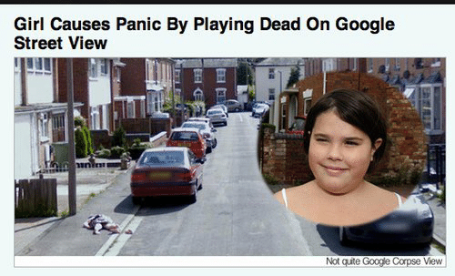 Playing Dead: Girl Causes Panic By Playing Dead On Google  Street View  Not qute Google Corpse View