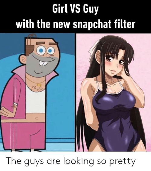 Dank, Snapchat, and Girl: Girl VS Guy  with the new snapchat filter The guys are looking so pretty