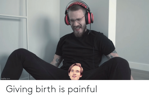 Painful: Giving birth is painful