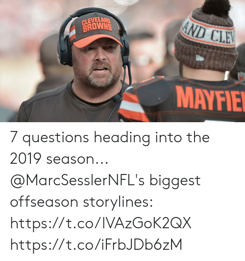 Memes, Browns, and 🤖: GLEVELAND  BROWNS  ND CLE  MAYFIE 7 questions heading into the 2019 season...  @MarcSesslerNFL's biggest offseason storylines: https://t.co/lVAzGoK2QX https://t.co/iFrbJDb6zM