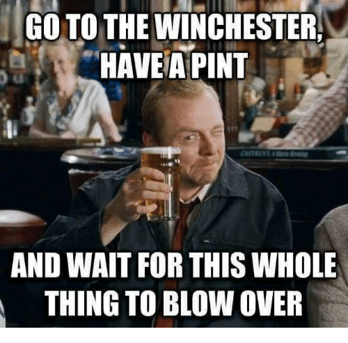 Go To The Winchester Have A Pint
