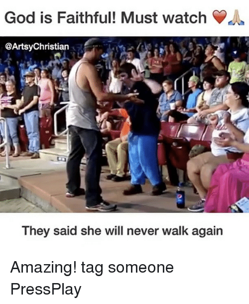Amaz: God is Faithful! Must watch  @Artsy Christian  They said she will never walk again Amazing! tag someone PressPlay