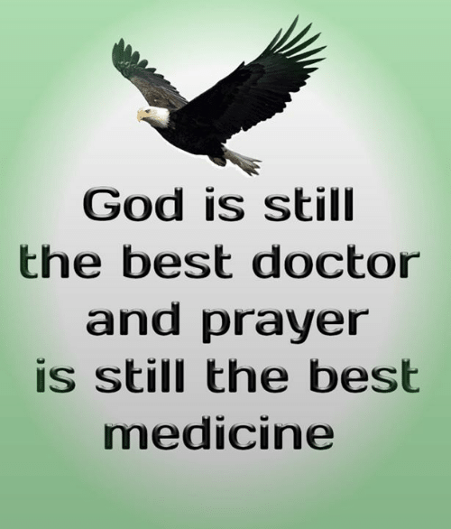 Prayer: God is still  the best doctor  and prayer  is still the best  medicine