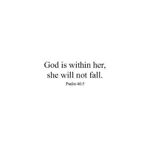 Fall, God, and Memes: God is within her,  she will not fall  Psalm 46:5