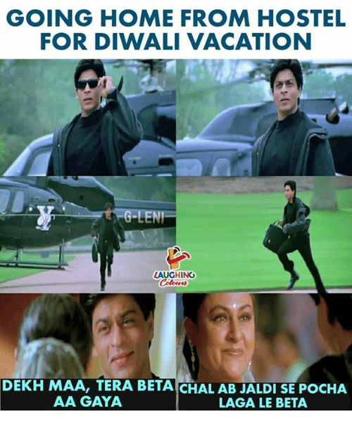 Home, Tera, and Vacation: GOING HOME FROM HOSTEL  FOR DIWALI VACATION  NI  LAUGHING  DEKH MAA, TERA BETA CHAL AB JALDI SE POCHA  AA GAYA  LAGA LE BETA