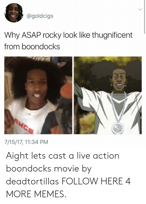 Boondocks: @goldcigs  Why ASAP rocky look like thugnificent  from boondocks  7/15/17, 11:34 PM Aight lets cast a live action boondocks movie by deadtortillas FOLLOW HERE 4 MORE MEMES.