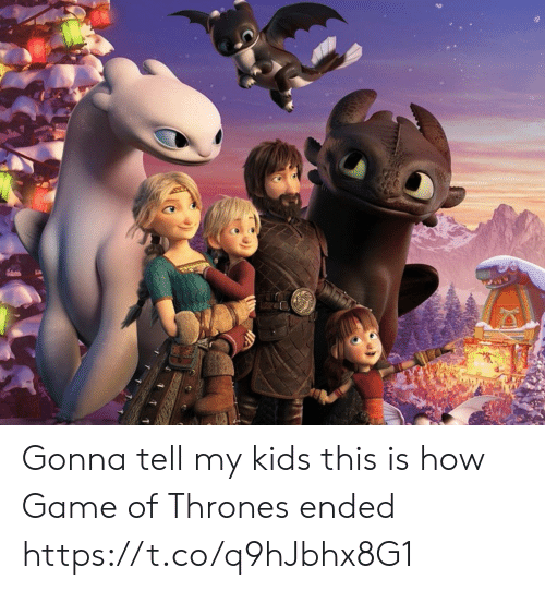 Ended: Gonna tell my kids this is how Game of Thrones ended https://t.co/q9hJbhx8G1