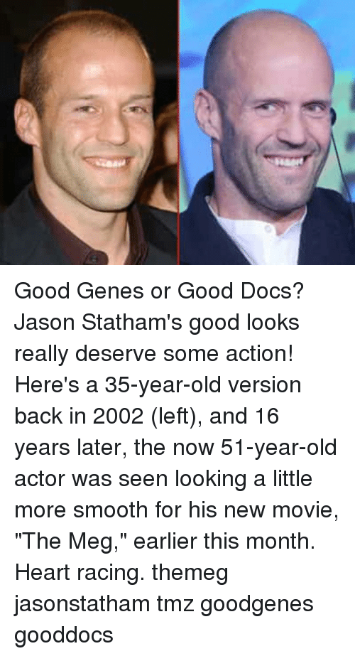 """Good Looks: Good Genes or Good Docs? Jason Statham's good looks really deserve some action! Here's a 35-year-old version back in 2002 (left), and 16 years later, the now 51-year-old actor was seen looking a little more smooth for his new movie, """"The Meg,"""" earlier this month. Heart racing. themeg jasonstatham tmz goodgenes gooddocs"""
