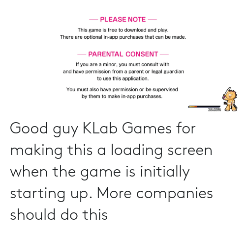 Good Guy: Good guy KLab Games for making this a loading screen when the game is initially starting up. More companies should do this