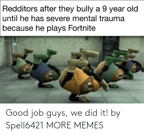 good job: Good job guys, we did it! by Spell6421 MORE MEMES