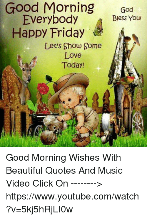Good Morning God Everybody Bless You Happy Friday Lets Show Some