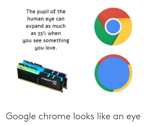 eye: Google chrome looks like an eye