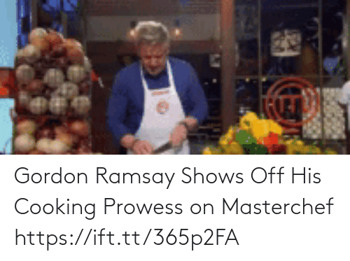 Gordon: Gordon Ramsay Shows Off His Cooking Prowess on Masterchef https://ift.tt/365p2FA