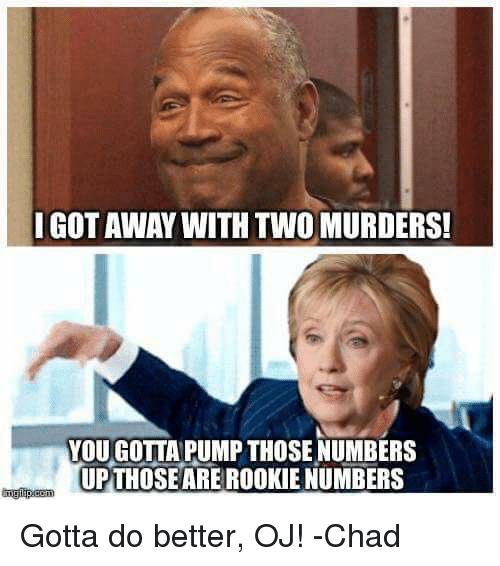 got away with two murders you gotta pump those numbers 26045612 got away with two murders! you gotta pump those numbers upthoseare