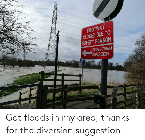 Diversion: Got floods in my area, thanks for the diversion suggestion