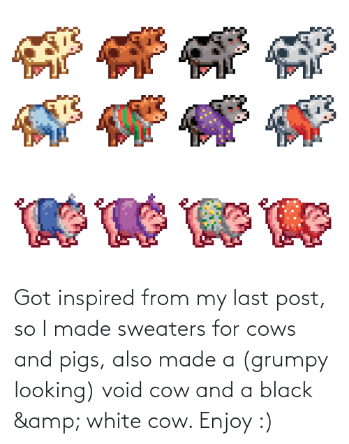sweaters: Got inspired from my last post, so I made sweaters for cows and pigs, also made a (grumpy looking) void cow and a black & white cow. Enjoy :)