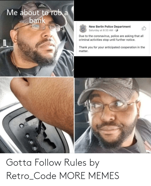 Rules: Gotta Follow Rules by Retro_Code MORE MEMES