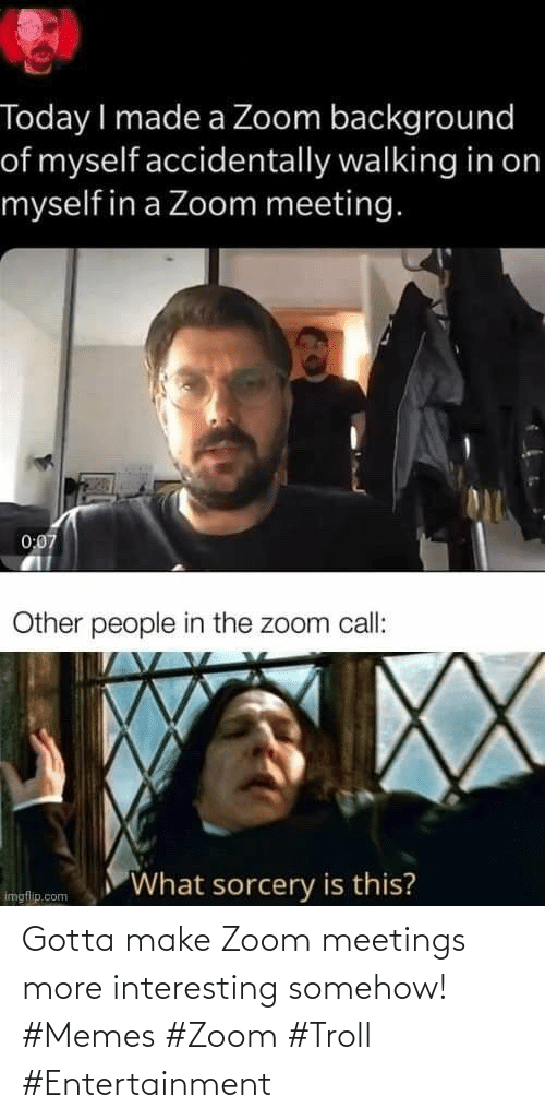 Memes, Troll, and Zoom: Gotta make Zoom meetings more interesting somehow! #Memes #Zoom #Troll #Entertainment