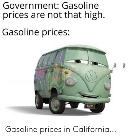 California, Government, and Gasoline: Government: Gasoline  prices are not that high  Gasoline prices:  51237 Gasoline prices in California…