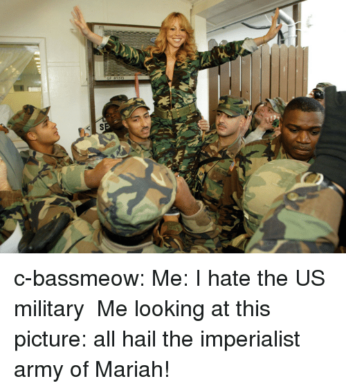us military: GP 85373 c-bassmeow: Me: I hate the US military  Me looking at this picture: all hail the imperialist army of Mariah!