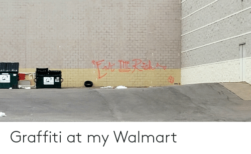 Walmart: Graffiti at my Walmart