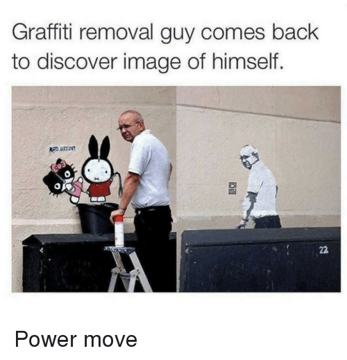 bach: Graffiti removal guy comes bach  to discover image of himself. Power move