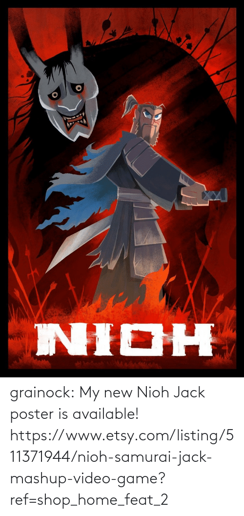 Poster: grainock:  My new Nioh Jack poster is available!  https://www.etsy.com/listing/511371944/nioh-samurai-jack-mashup-video-game?ref=shop_home_feat_2