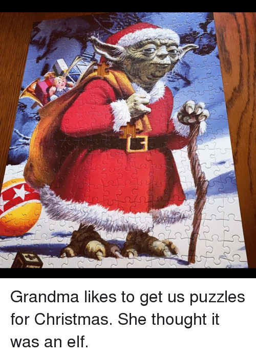 Christmas, Elf, and Grandma: Grandma likes to get us puzzles for Christmas. She thought it was an elf.