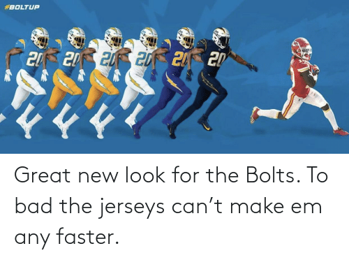 faster: Great new look for the Bolts. To bad the jerseys can't make em any faster.