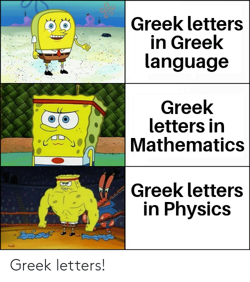 Physics: Greek letters  in Greek  language  Greek  letters in  Mathematics  Greek letters  in Physics  డేదేవల  36 Greek letters!