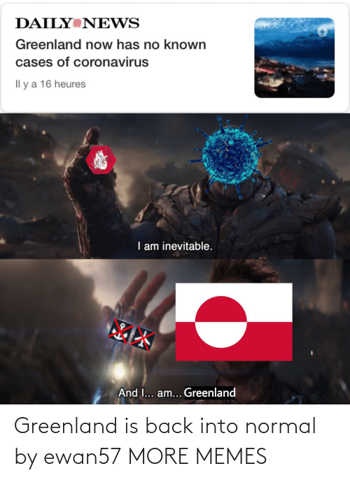 greenland: Greenland is back into normal by ewan57 MORE MEMES