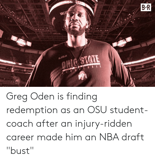 "Nba, Nba Draft, and Greg Oden: Greg Oden is finding redemption as an OSU student-coach after an injury-ridden career made him an NBA draft ""bust"""
