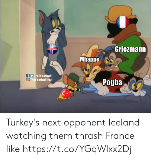 pogba: Griezmann  Mbappe  TrollFootball  The FootballTroll  Pogba Turkey's next opponent Iceland watching them thrash France like https://t.co/YGqWlxx2Dj