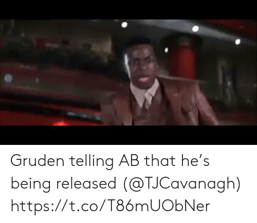 Football, Nfl, and Sports: Gruden telling AB that he's being released (@TJCavanagh) https://t.co/T86mUObNer