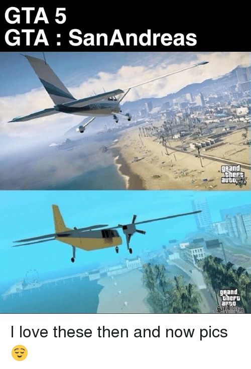 Love, Memes, and Gta 5: GTA 5  GTA : SanAndreas  gnand  eF  Rand  hert I love these then and now pics 😌