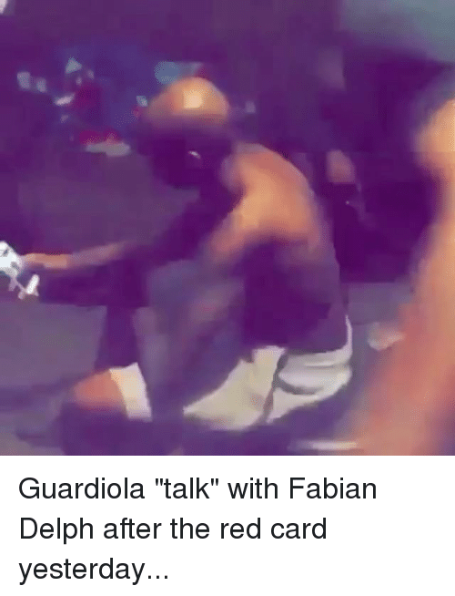 "red card: Guardiola ""talk"" with Fabian Delph after the red card yesterday..."