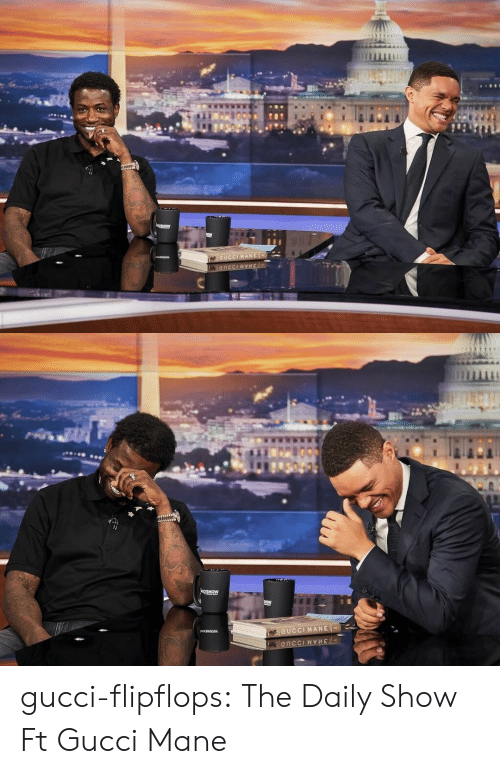 daily show: gucci-flipflops:  The Daily Show Ft Gucci Mane