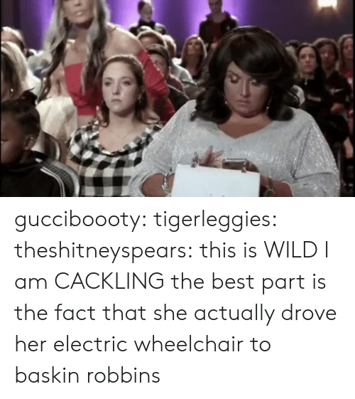 Baskin Robbins: gucciboooty:  tigerleggies: theshitneyspears: this is WILD  I am CACKLING   the best part is the fact that she actually drove her electric wheelchair to baskin robbins