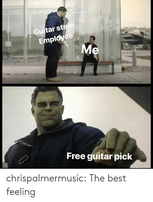 Guitar: Guitar store  Employee  Free guitar pick chrispalmermusic:  The best feeling
