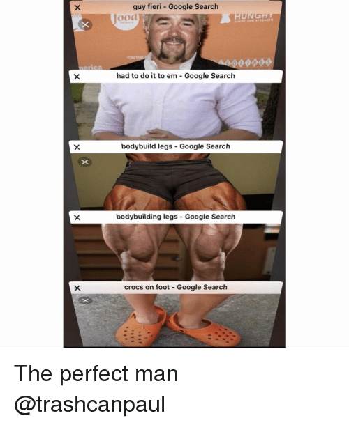 Crocs, Google, and Guy Fieri: guy fieri - Google Search  jood  had to do it to em - Google Search  bodybuild legs Google Search  bodybuilding legs-Google Search  crocs on foot Google Search The perfect man @trashcanpaul