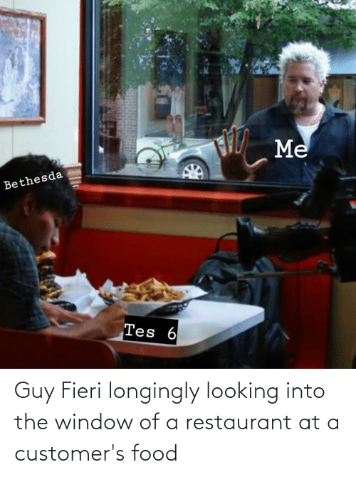 Restaurant: Guy Fieri longingly looking into the window of a restaurant at a customer's food