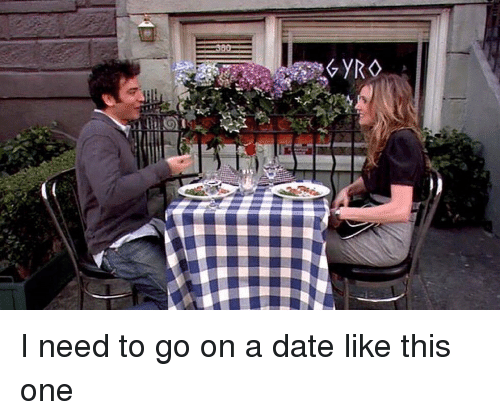 gyro: GYRO I need to go on a date like this one