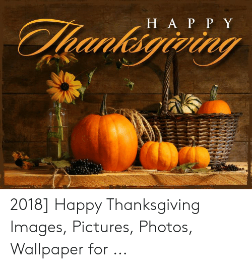 Thanksgiving, Happy, and Images: H A P P Y 2018] Happy Thanksgiving Images, Pictures, Photos, Wallpaper for ...