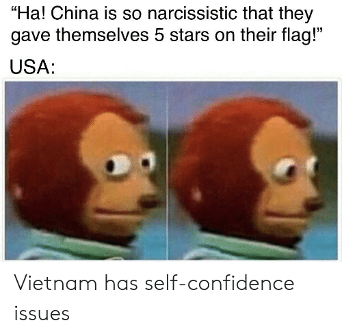 """5 Stars: """"Ha! China is so narcissistic that they  gave themselves 5 stars on their flag!""""  USA: Vietnam has self-confidence issues"""