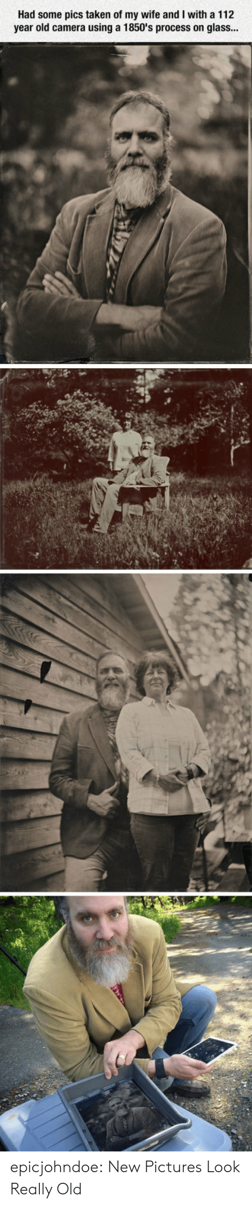 Taken, Tumblr, and Blog: Had some pics taken of my wife and I with a 112  year old camera using a 1850's process on glass... epicjohndoe:  New Pictures Look Really Old