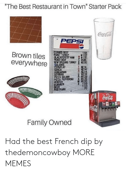 French: Had the best French dip by thedemoncowboy MORE MEMES
