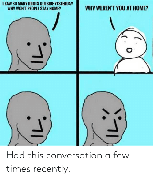 Few: Had this conversation a few times recently.