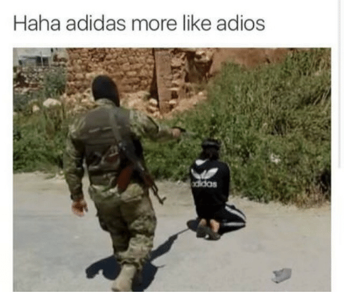 Adidas, Haha, and More: Haha adidas more like adios  didas
